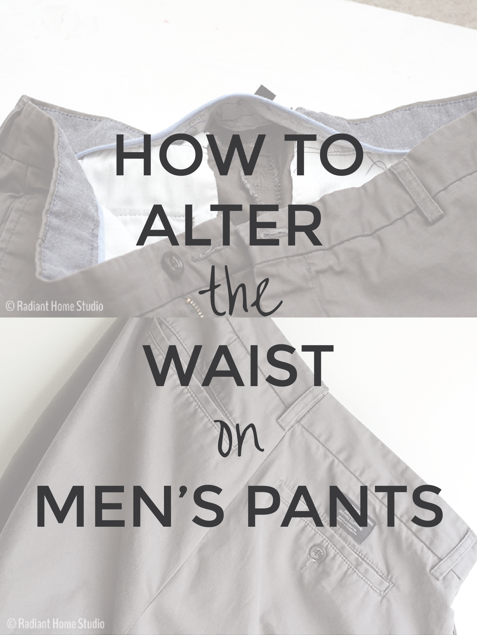 480bcc3e How to Alter the Waist on Men's Pants | Radiant Home Studio