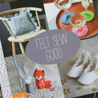 Felt Sew Good Book Review | Radiant Home Studio