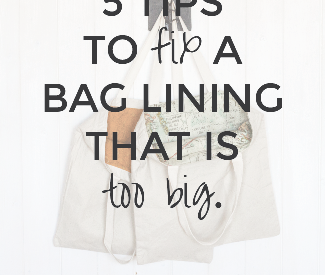 % Tips to Help You Fix a Bag Lining That is Too Big | Radiant Home Studio