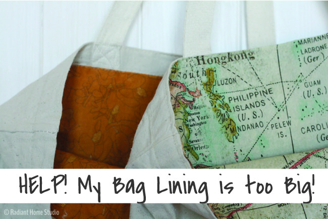 Help! My Bag Lining is Too Big! | Sewing Tips | Radiant Home Studio
