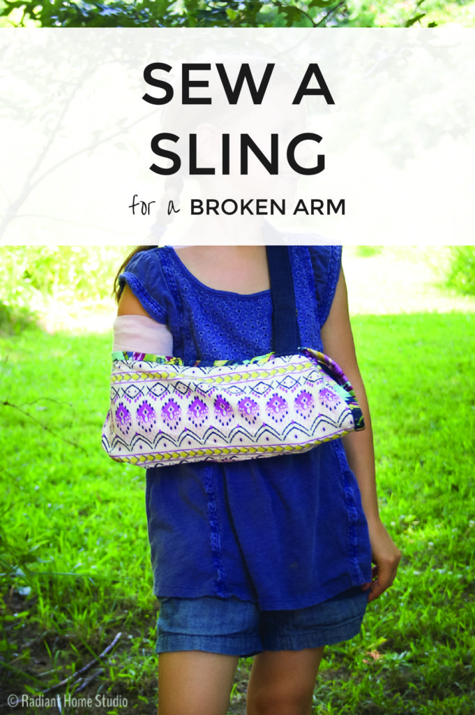 How to Sew a Sling for Broken Arm | Radiant Home Studio