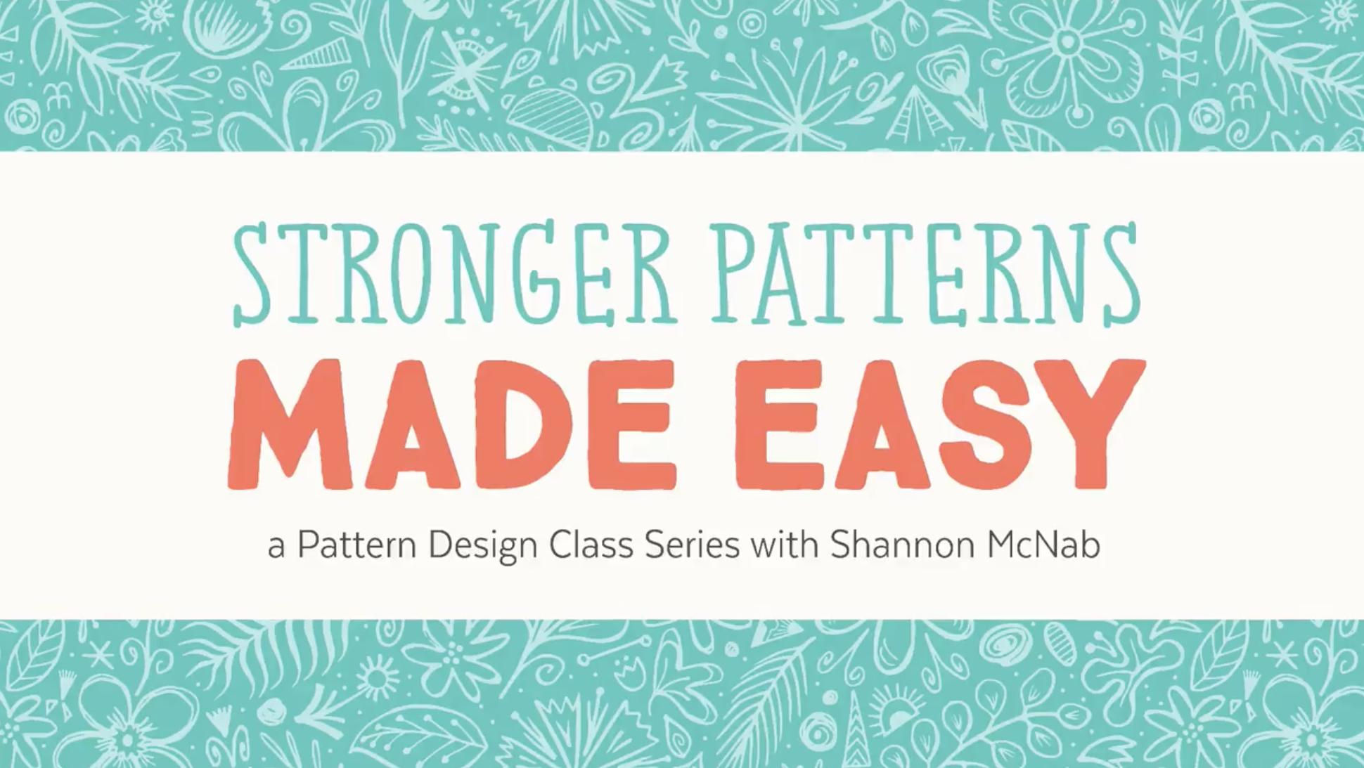 Shannon McNab | Skillshare | Stronger Patterns Made Easy